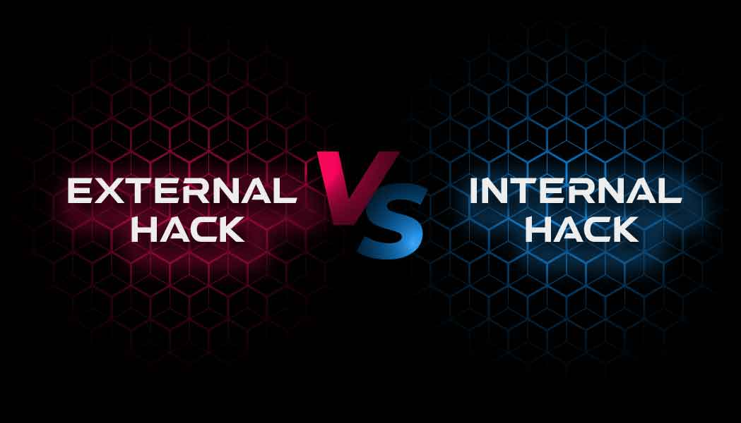 External Hack vs internal Hack